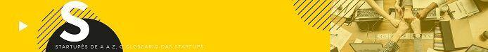 Letra S - glossários das startups - abertura de empresa