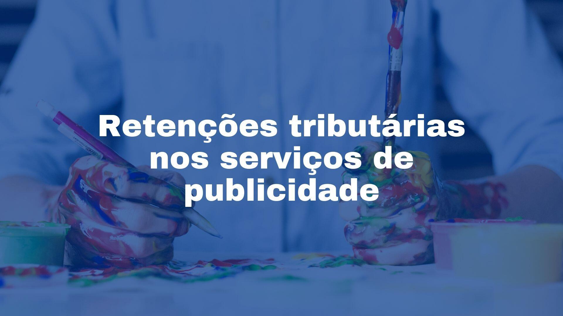 contabilidade para publicidade - retenções tributarias serviço publicidade