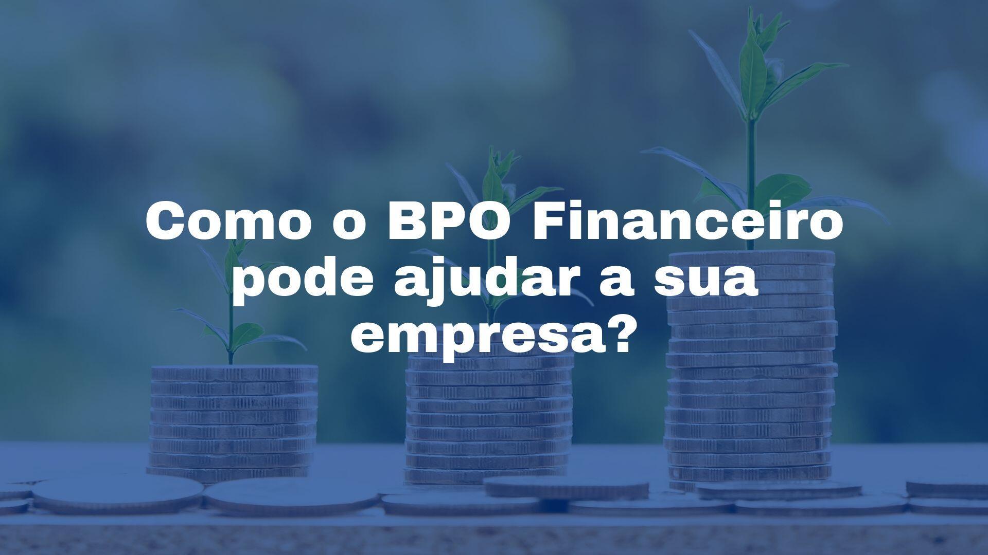 BPO Financeiro pode ajudar empresa